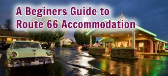 A Beginners Guide to Route 66 Accommodation